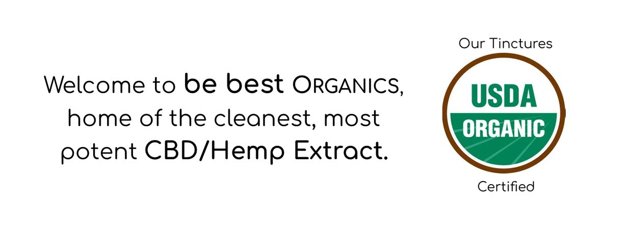 Welcome to be best organics home of cleanest most potent CBD/Hemp Extract USDA certified certificate