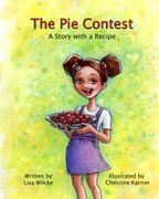 Children's book The Pie Contest - Story with a Recipe, Wednesday Night Press
