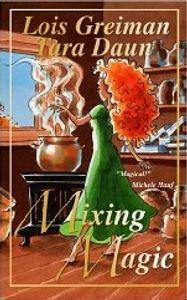 Mixing Magic by Lois Greiman and Tara Daun, cover illustration by Christine Karron