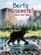 Children's book Berto Yosemite's Rock-Lovin' Bear, Nature Tale Books