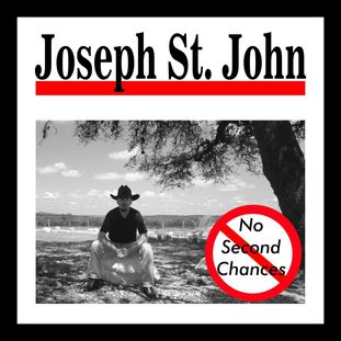 Joseph St. John, No Second Chances, Liner Notes, Country, Singer-Songwriter, Lyrical, Texas