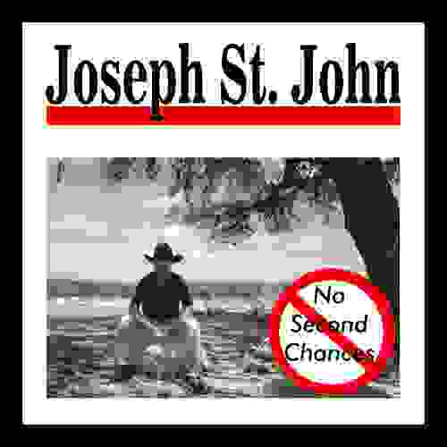 Joseph St. John, No Second Chances, Country, Alt-Country, Singer-Songwriter, Lyrical, Texas, Music