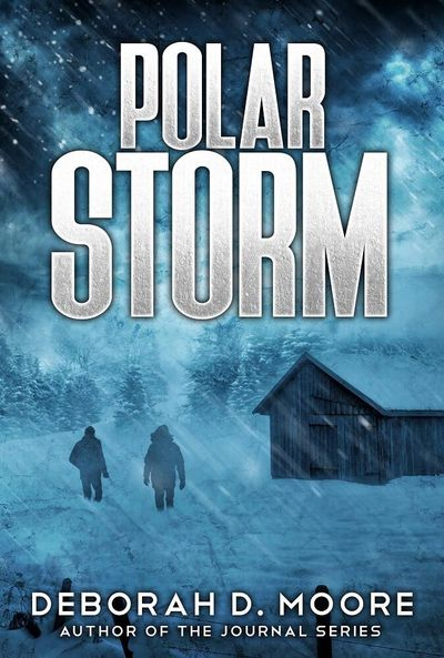 Dystopian Fiction. Polar Storm. Deborah D. Moore, Author Natural disaster adventure of a lifetime.