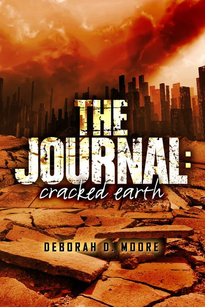 Dystopian Fiction. Journal. Deborah D. Moore, Author The natural disaster adventure of a lifetime.