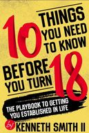 "Author Kennith Smith, Jr.'s  book, ""10 Things You Need to Know Before You Turn 18""."