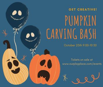 PUMPKINS BEWARE! Join us for pumpkin carving bash and playtime. We will have pumpkins to decorate wi