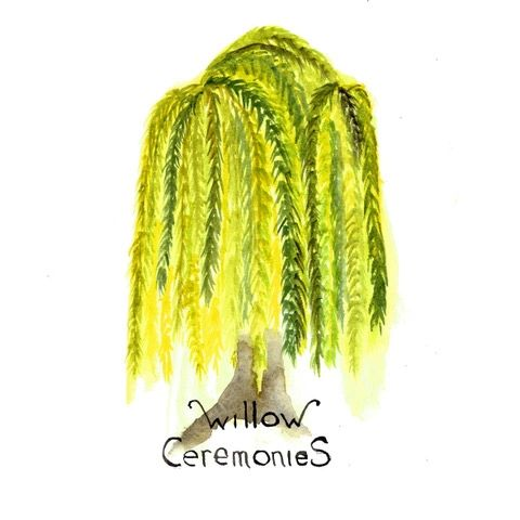 Willow Ceremonies
