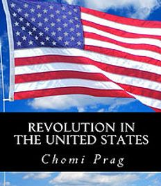 Revolution in the United States by Chomi Prag.