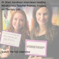 Dr Sheri Jacobson interviews leading mindfulness teacher Frances Trussell