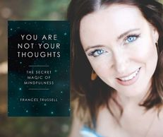 Finally I'm grateful to announce the launch of 'You Are Not Your Thoughts, The Secret Magic of Mindf