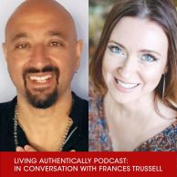 Frances Trussell Mindfulness Expert Author and Therapist and John Siddique fro Living Authentically