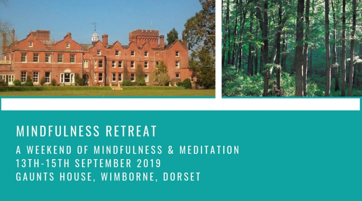 Mindfulness Retreat at Gaunts House Dorset 13th-15th September 2019  Mindfulness Retreat Meditation
