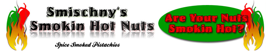 Smischny's Smokin Hot Nuts