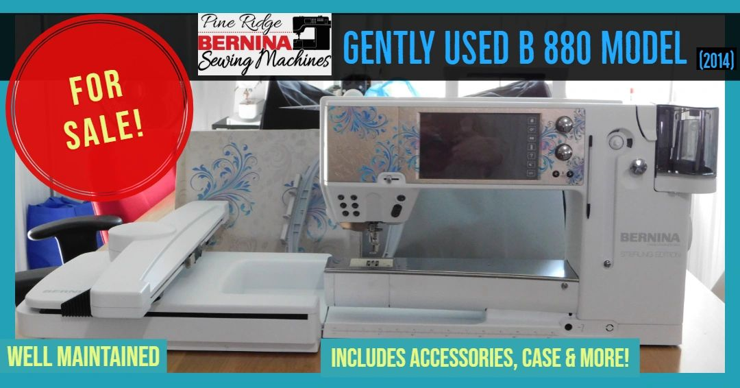 B880 Sterling Edition Used BERNINA Machine for sale at Pine Ridge sewing mahines