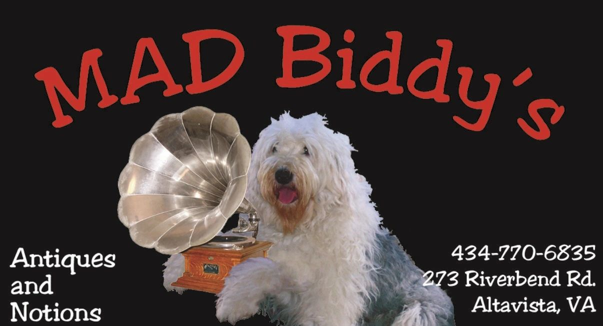 Welcome to MAD Biddy's Antiques & Notions.  An eclectic mix of everything you never knew you needed.