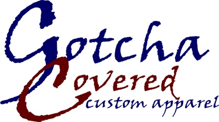 Gotcha Covered Custom Apparel