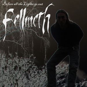Fellmeth - Before all the Lights go out