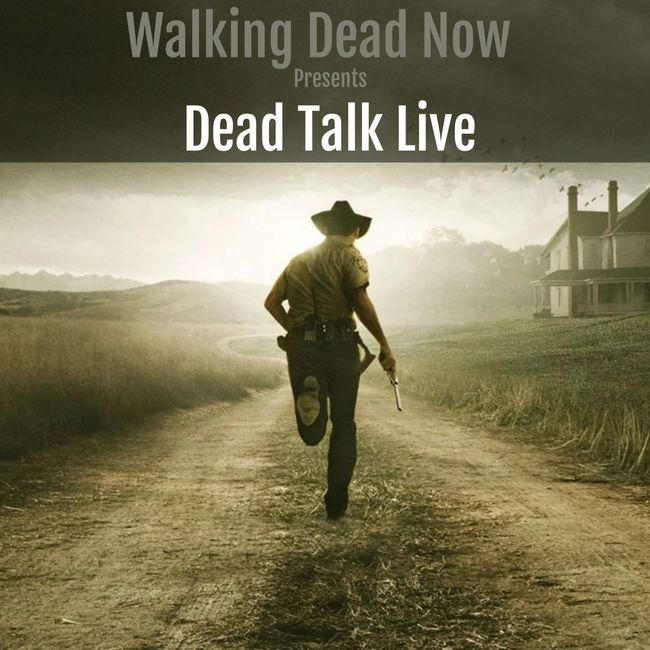 Walking Dead Now Presents Dead Talk Live by TWDNow Productions