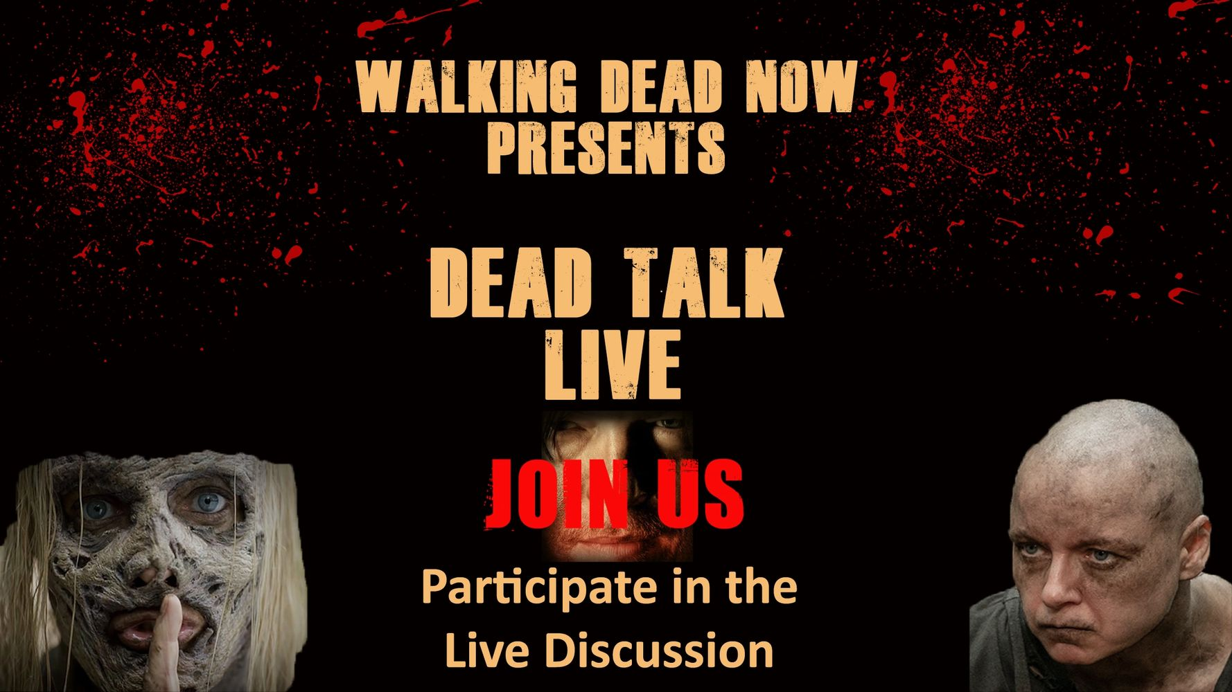 Dead Talk Live Stream Broadcast - Brought to you by Walking Dead Now