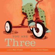 You Are Three, written by Sara O'Leary and illustrated by Karen Klassen. Baby book.