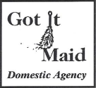 Got It Maid Domestic Agency  (916) 532-3500