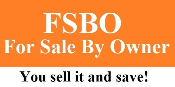 FSBO For Sale By Owner You sell it and save!