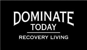 Dominate Today Recovery Living