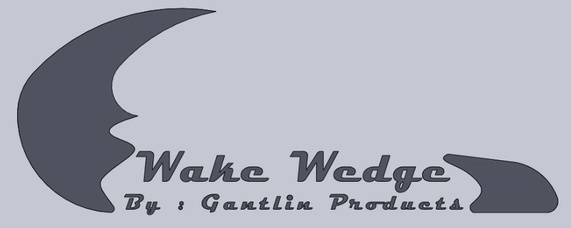 GANTLIN PRODUCTS WAKE WEDGE