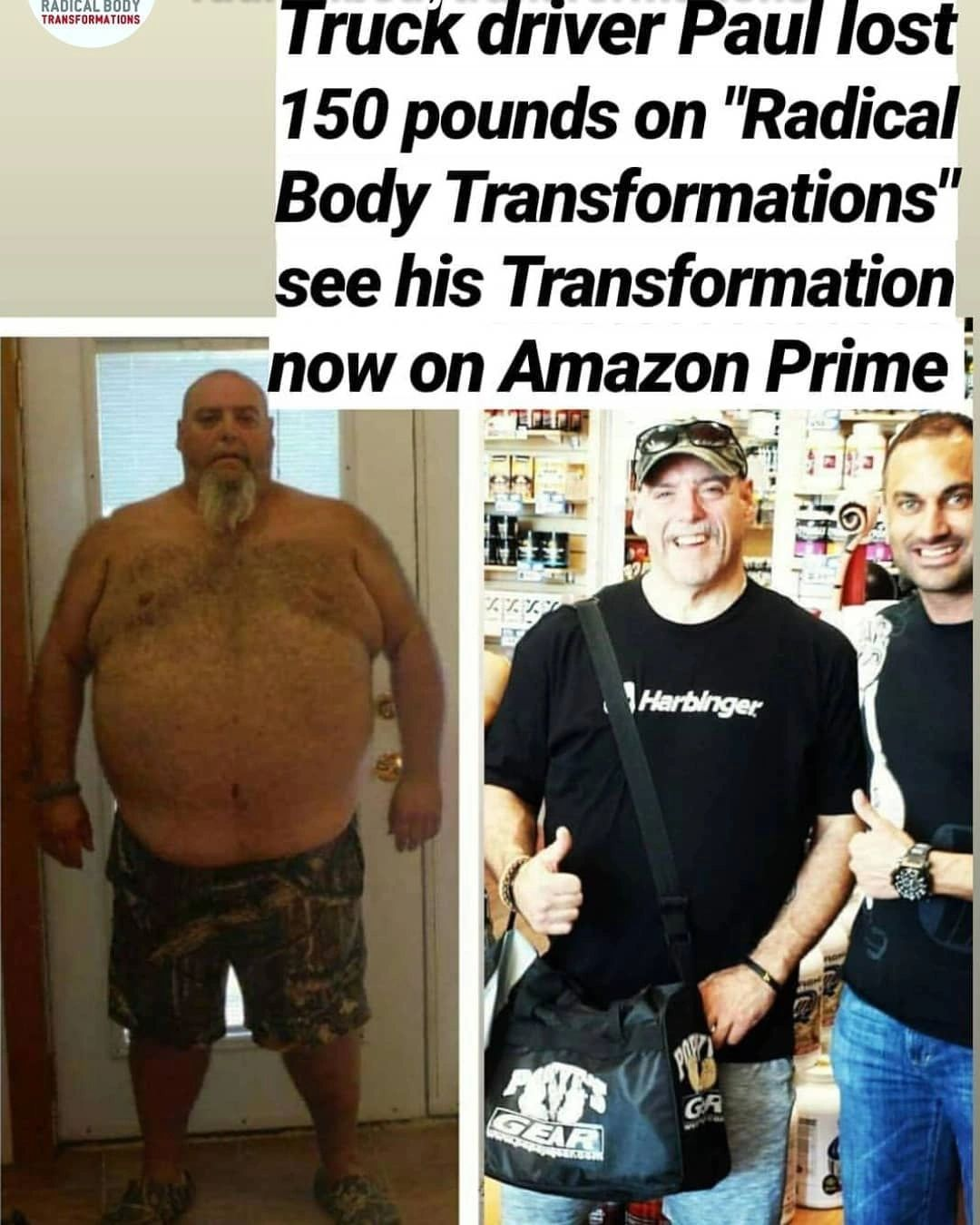 "Truck driver paul loses 150 pounds on the Amazon Prime show ""Radical Body Transformations"""