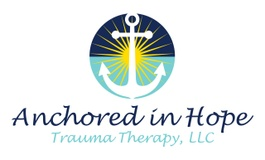 Anchored in Hope Trauma Therapy, LLC
