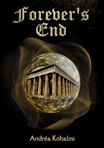 Forever's End, The Eternity Is Not Enough Book Series by Andréa Kohalmi