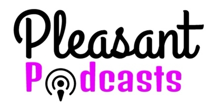 Pleasant Podcasts