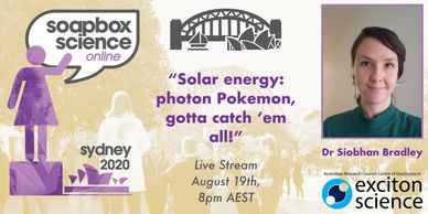 "Dr Siobhan Bradley ""Solar Energy: photon pokemon, gotta catch 'em all'"