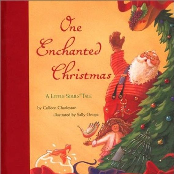 One Enchanted Christmas A Little Sales Tale Written by Colleen Charleston