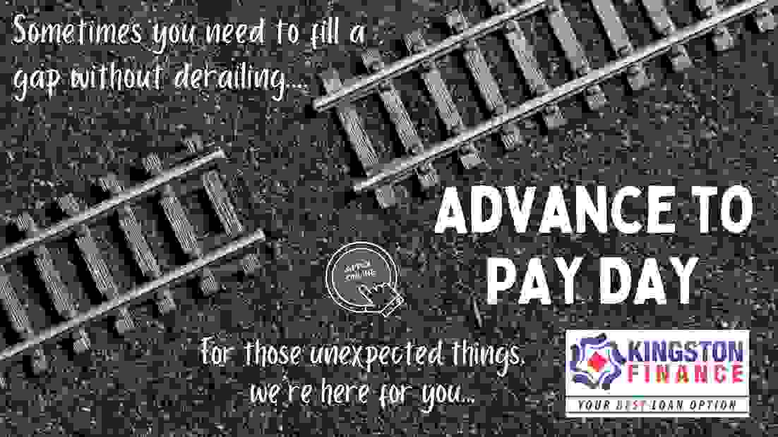 KINGSTON FINANCE LIMITED, ADVANCE TO PAY DAY, SALARY ADVANCE, PAYDAY LOAN