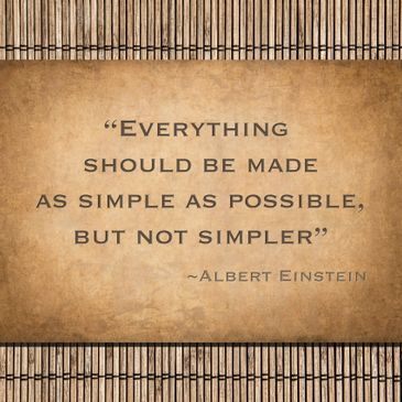 "Albert Einstein quote: ""Everything should be made as simple as possible, but not simpler."""