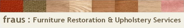 fraus : Furniture Restoration & Upholstery Services
