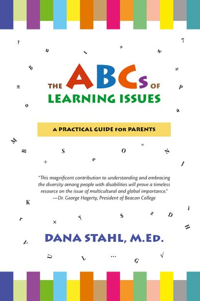 The ABCs of Learning Issues explains learning issues and behaviors seen in homes and schools