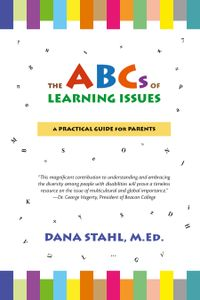 The book The ABCs of Learning Issues explains learning issues and behaviors seen in homes and schools