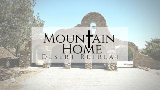 Mountain Home Desert Retreat is a non-denominational retreat,