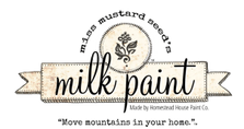 Logo that says miss mustard seed's milk paint. Made by homestead House Paint Co.