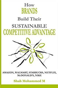 How Brands Build Their Sustainable Competitive Advantage?.