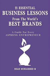 21 Essential Business Lessons From The World's Best Brands.