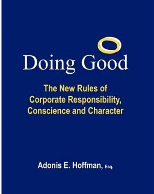 Doing Good. Corporate Responsibility. Adonis Hoffman. CSR. Corporate Ethics