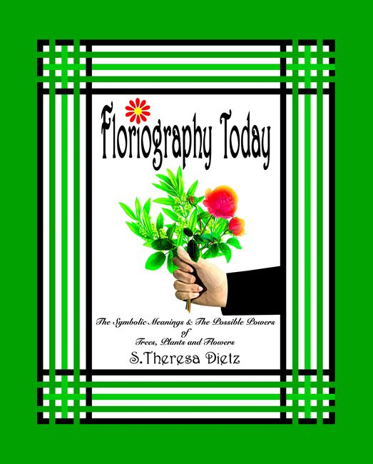 Floriography Today The Symbolic Meanings and The Possible Powers of Trees Plants & Flowers