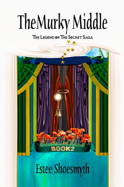 The Murky Middle Book 2 The Legend Of The Secret Saga by Estee Shoesmyth