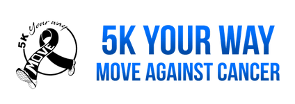 5K Your Way. Move Against Cancer