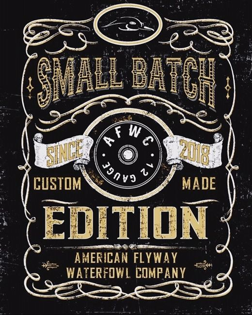 Welcome to the Small Batch Edition by American Flyway Waterfowl
