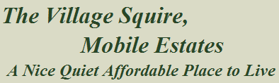 Welcome to Village Squire Moblie Estates