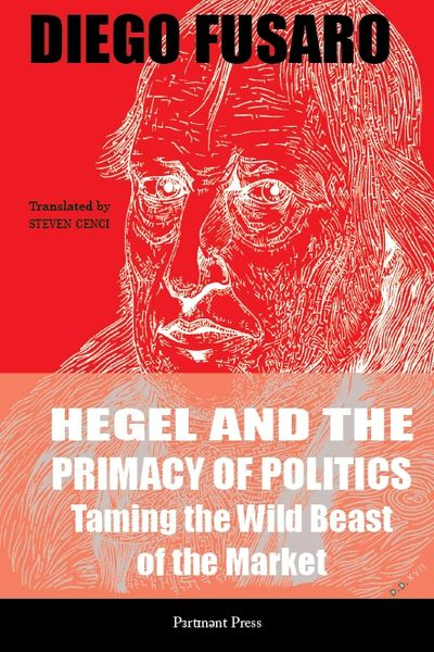 Hegel and the Primacy of Politics - Diego Fusaro